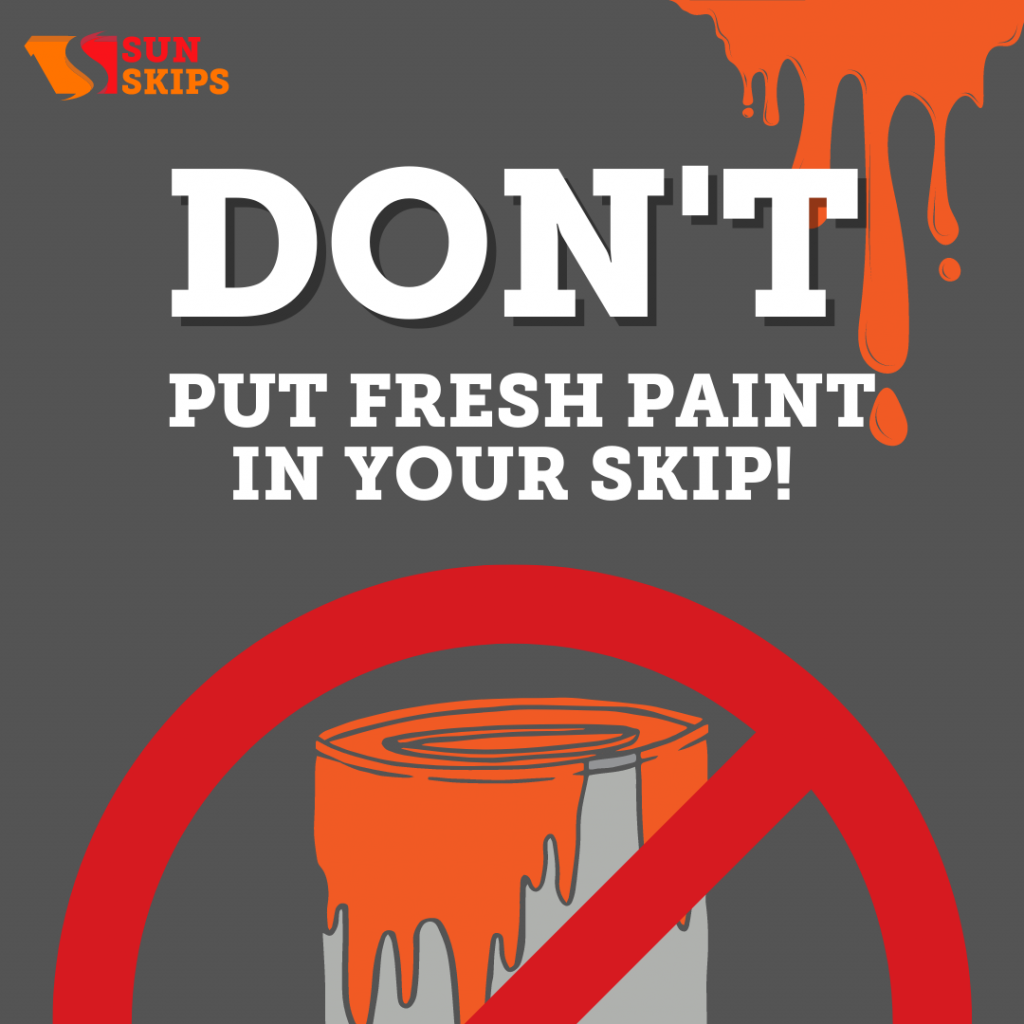 Graphic explaining that you can 't put paint in a skip